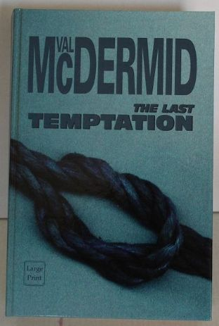 The Last Temptation by Val McDermid - Large Print Edition - 075316762X